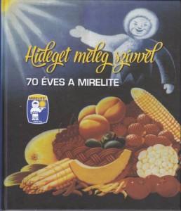 70 éves a Mirelite